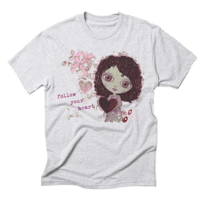 Follow Your Heart Men's Triblend T-Shirt by LittleMissTyne's Artist Shop