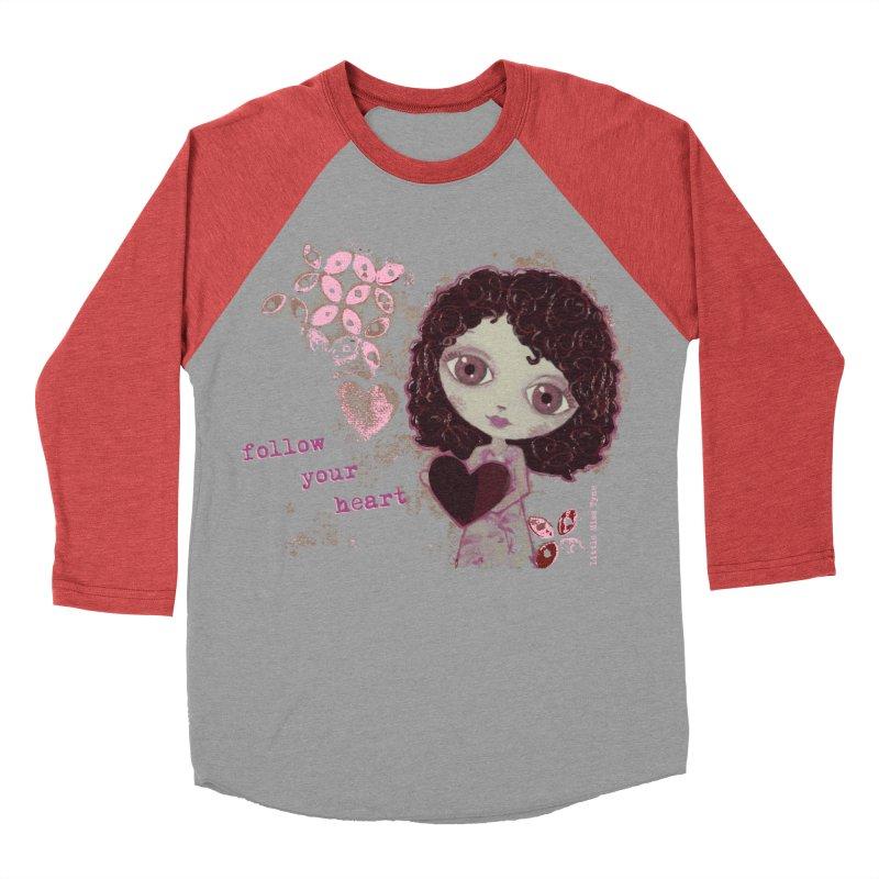 Follow Your Heart Women's Baseball Triblend Longsleeve T-Shirt by LittleMissTyne's Artist Shop