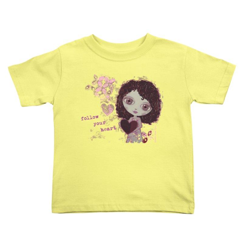 Follow Your Heart Kids Toddler T-Shirt by LittleMissTyne's Artist Shop