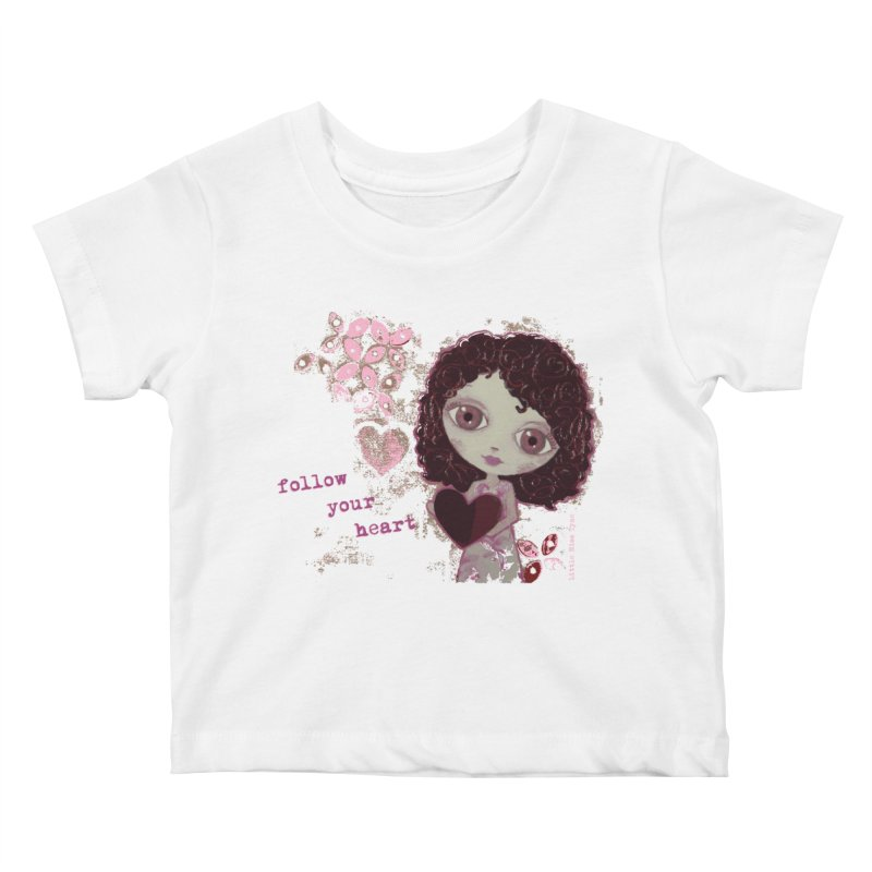 Follow Your Heart Kids Baby T-Shirt by LittleMissTyne's Artist Shop