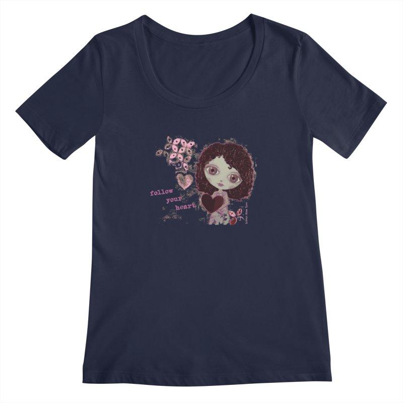 Follow Your Heart Women's Regular Scoop Neck by LittleMissTyne's Artist Shop