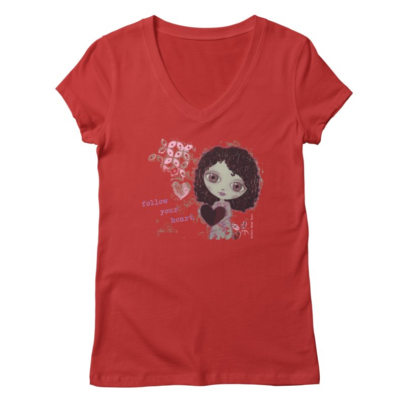 Follow Your Heart Women's Regular V-Neck by LittleMissTyne's Artist Shop