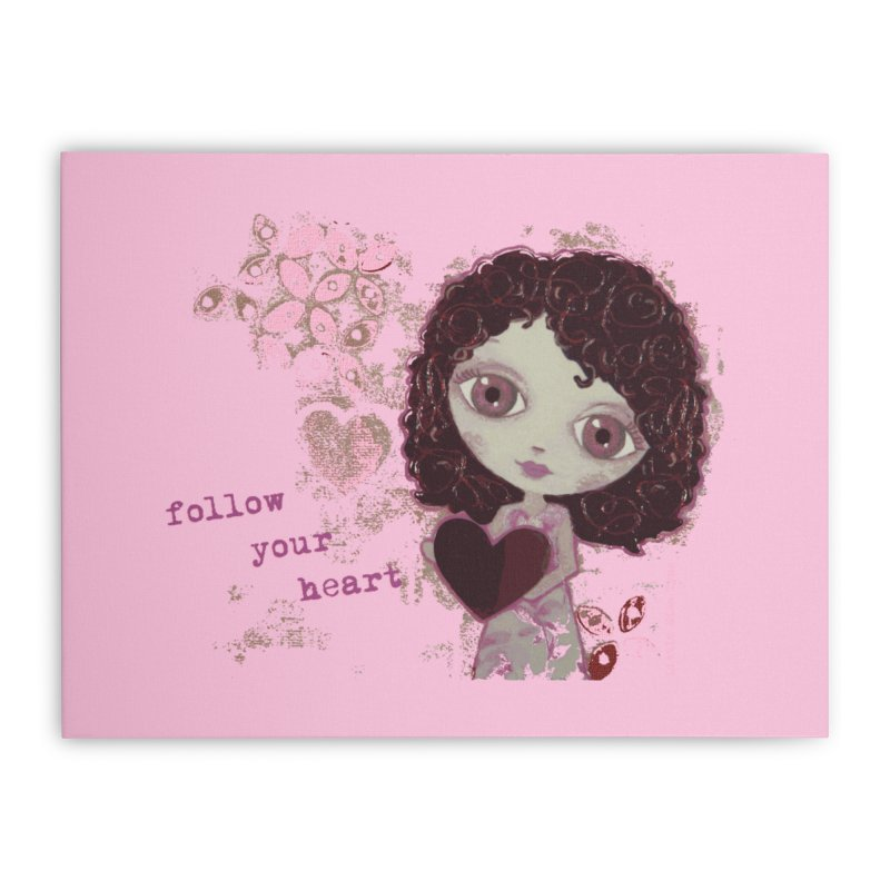Follow Your Heart Home Stretched Canvas by LittleMissTyne's Artist Shop