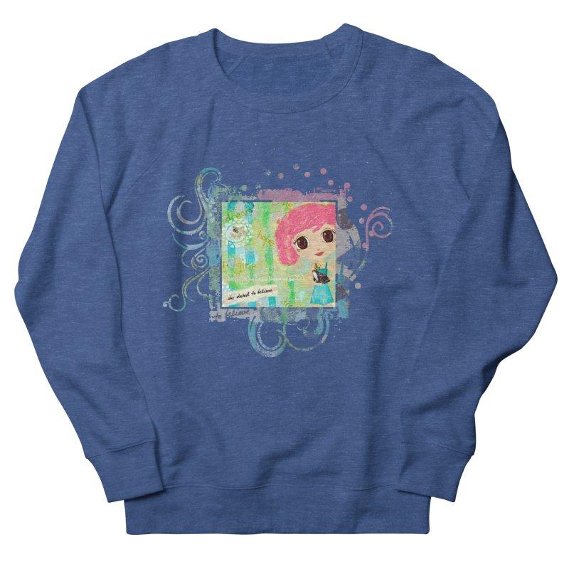 She Dared To Believe Women's French Terry Sweatshirt by LittleMissTyne's Artist Shop