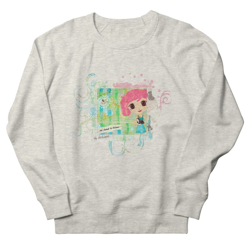 She Dared To Believe Men's Sweatshirt by LittleMissTyne's Artist Shop