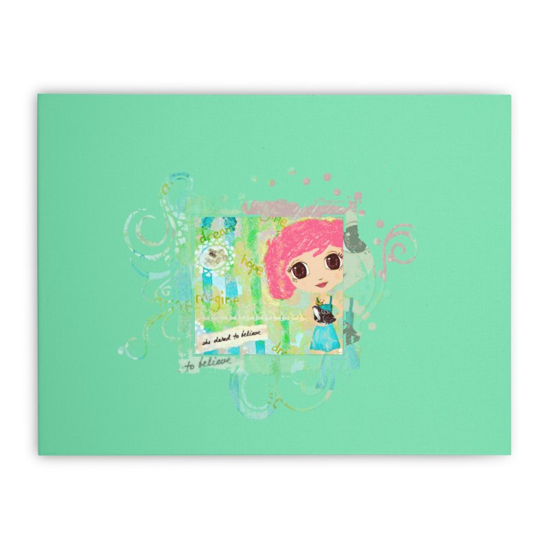 She Dared To Believe Home Stretched Canvas by LittleMissTyne's Artist Shop