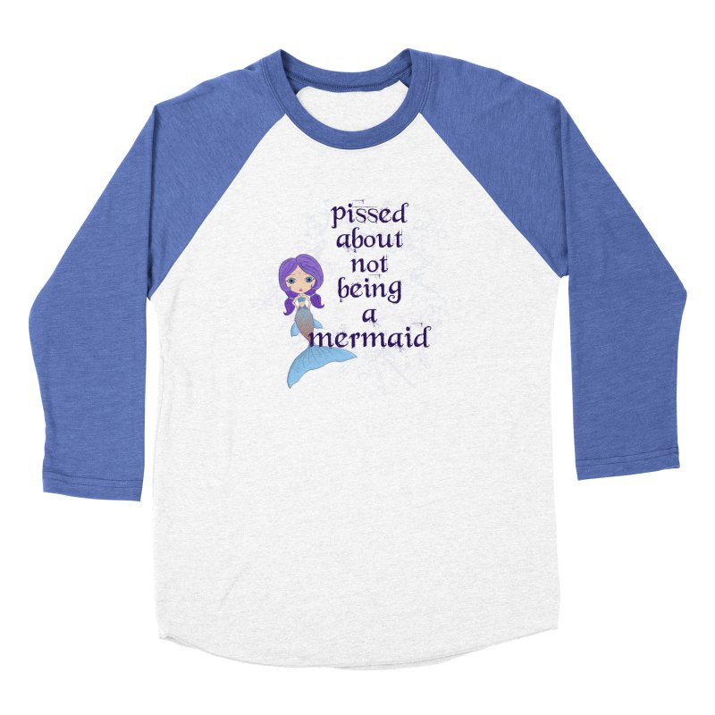 Pissed About Not Being A Mermaid Women's Longsleeve T-Shirt by Little Miss Tyne's Artist Shop