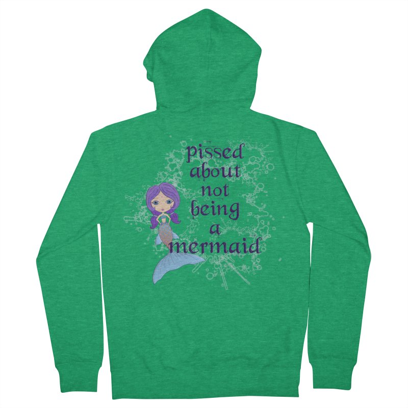 Pissed About Not Being A Mermaid Men's Zip-Up Hoody by Little Miss Tyne's Artist Shop