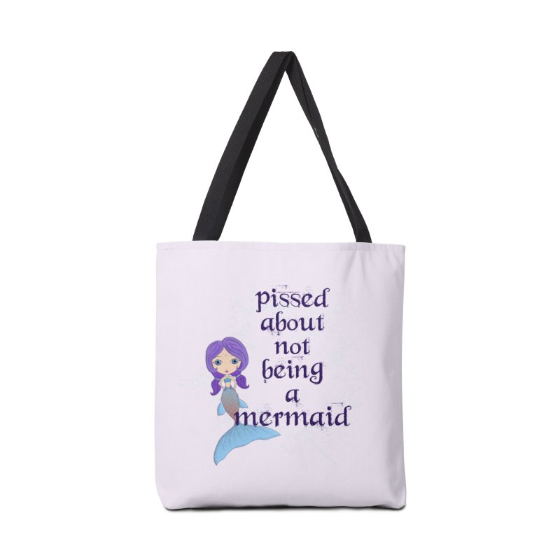Pissed About Not Being A Mermaid Accessories Tote Bag Bag by LittleMissTyne's Artist Shop