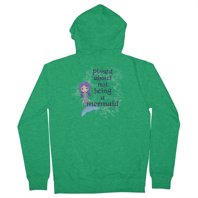 Pissed About Not Being A Mermaid Women's Zip-Up Hoody by Little Miss Tyne's Artist Shop