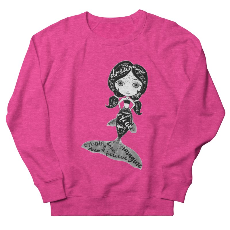 Believe In The Reality Of Your Dreams Women's French Terry Sweatshirt by LittleMissTyne's Artist Shop