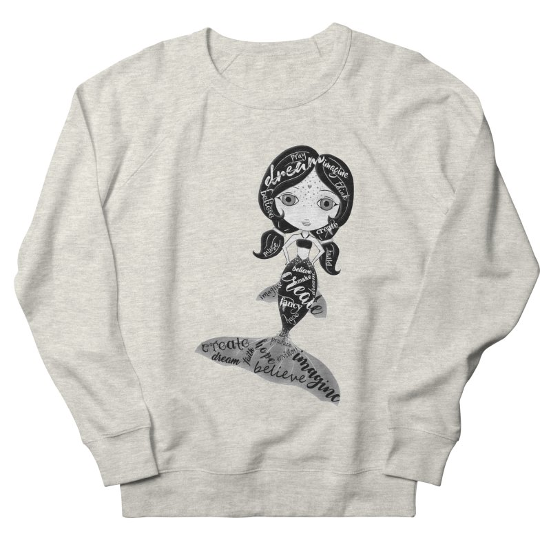 Believe In The Reality Of Your Dreams Men's French Terry Sweatshirt by LittleMissTyne's Artist Shop