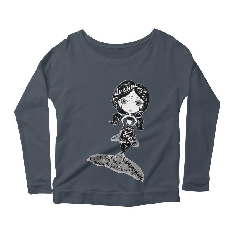 Believe In The Reality Of Your Dreams Women's Scoop Neck Longsleeve T-Shirt by LittleMissTyne's Artist Shop