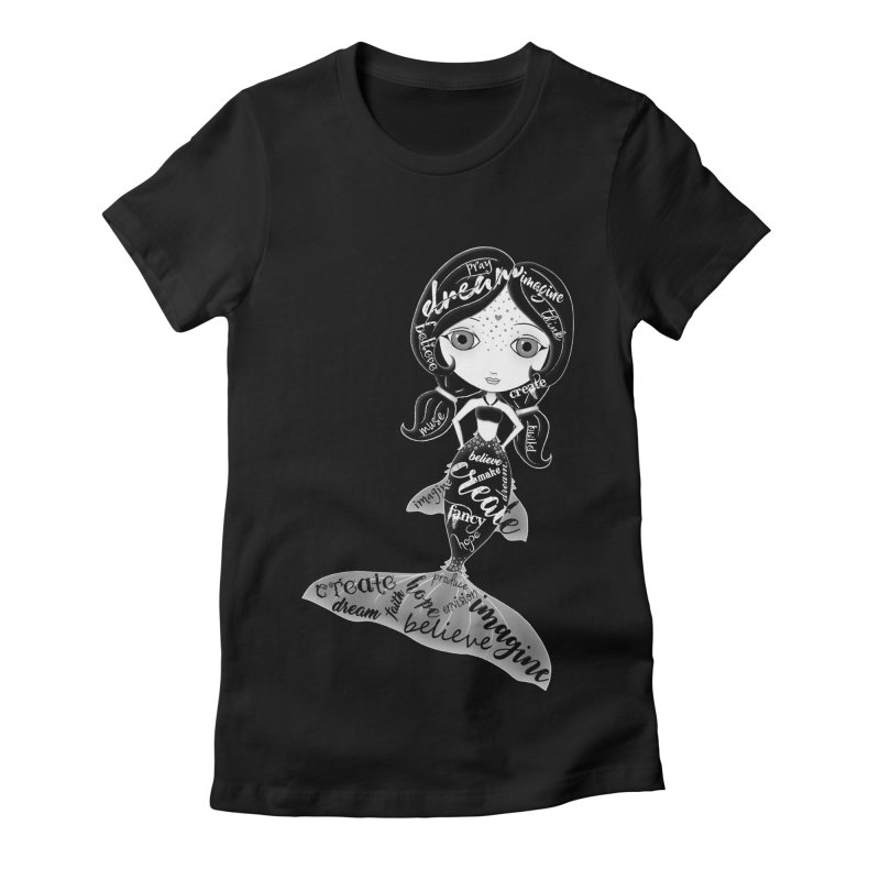 Believe In The Reality Of Your Dreams Women's Fitted T-Shirt by LittleMissTyne's Artist Shop