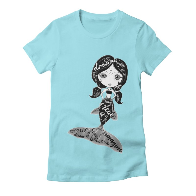 Believe In The Reality Of Your Dreams Women's T-Shirt by LittleMissTyne's Artist Shop