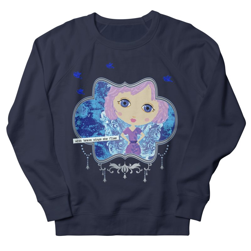 With Brave Wings She Flies Women's French Terry Sweatshirt by LittleMissTyne's Artist Shop