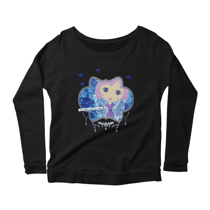 With Brave Wings She Flies Women's Scoop Neck Longsleeve T-Shirt by LittleMissTyne's Artist Shop