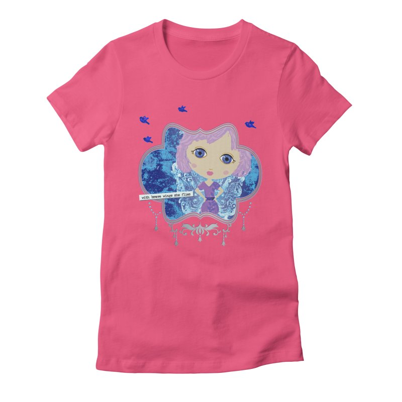 With Brave Wings She Flies Women's Fitted T-Shirt by LittleMissTyne's Artist Shop