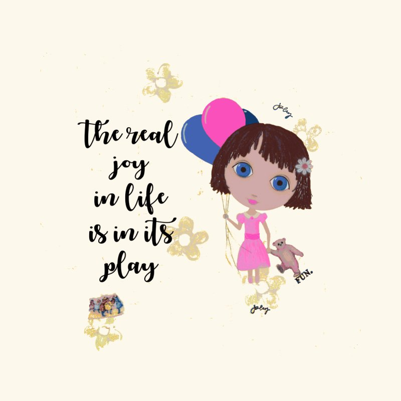 The Real Joy In Life Women's T-Shirt by LittleMissTyne's Artist Shop