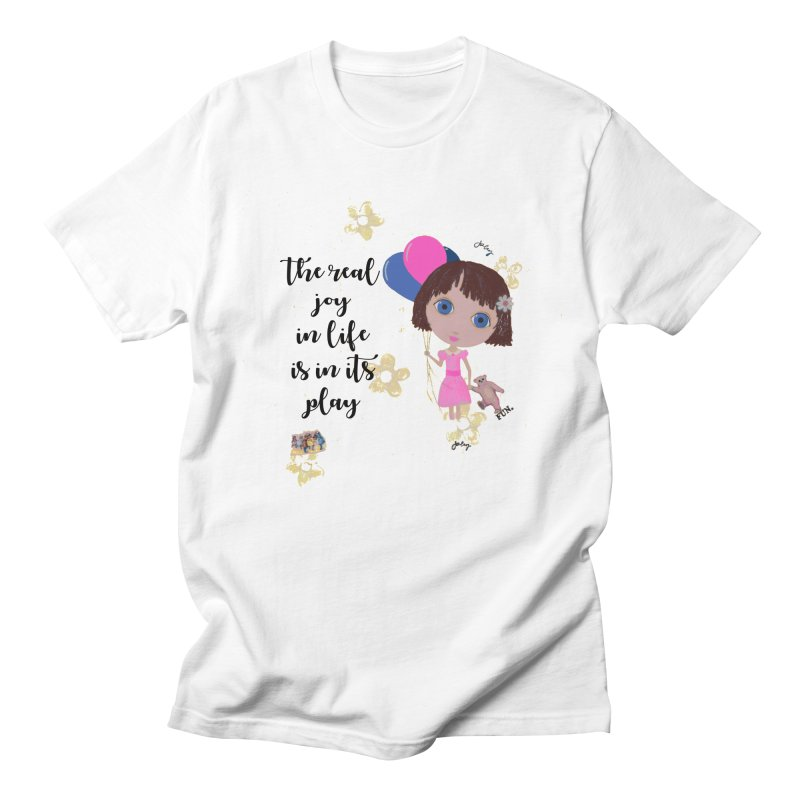 The Real Joy In Life Men's T-Shirt by LittleMissTyne's Artist Shop