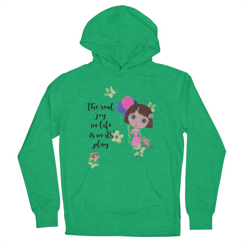 The Real Joy In Life Women's French Terry Pullover Hoody by LittleMissTyne's Artist Shop