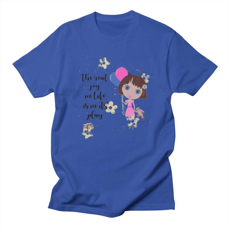 The Real Joy In Life Men's Regular T-Shirt by LittleMissTyne's Artist Shop