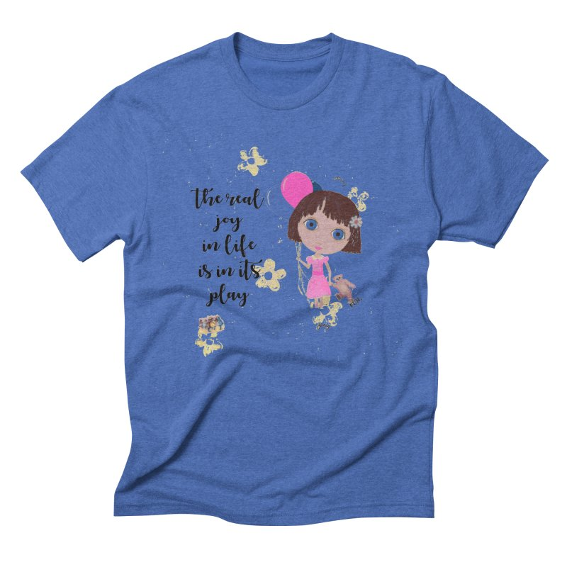 The Real Joy In Life Men's Triblend T-Shirt by LittleMissTyne's Artist Shop