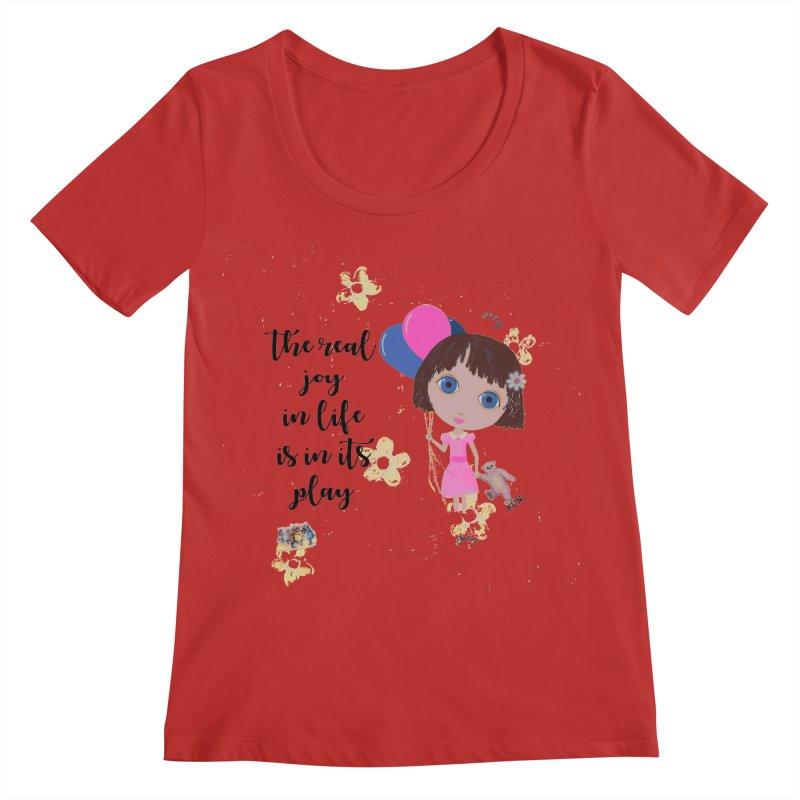 The Real Joy In Life Women's Scoop Neck by LittleMissTyne's Artist Shop
