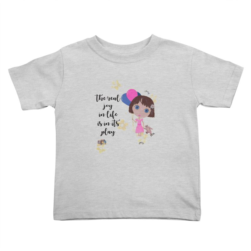 The Real Joy In Life Kids Toddler T-Shirt by LittleMissTyne's Artist Shop