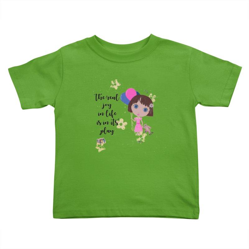 The Real Joy In Life Kids Toddler T-Shirt by LittleMissTyne's Artist Shop