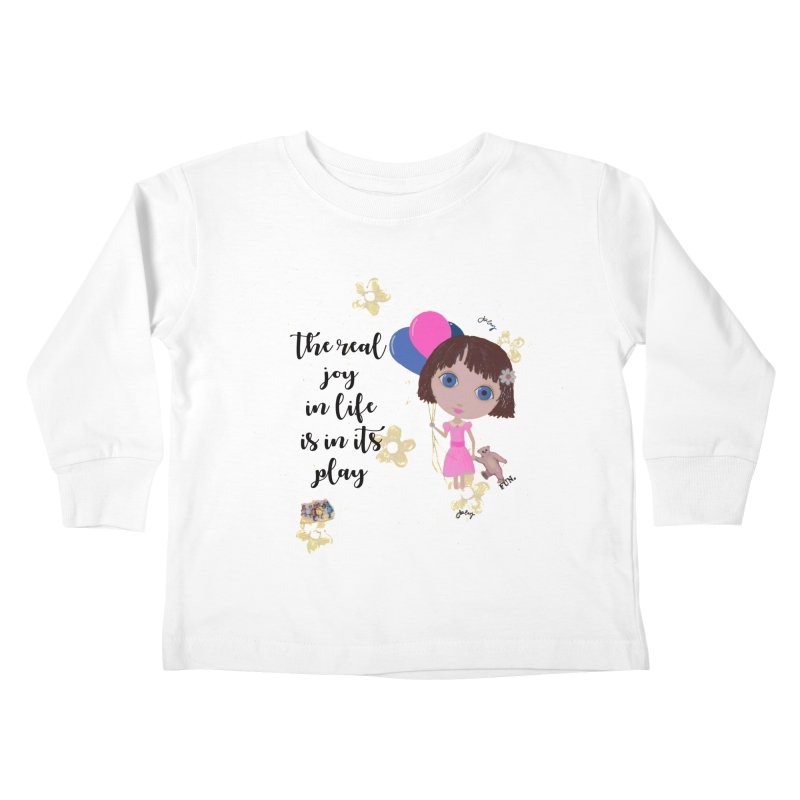 The Real Joy In Life Kids Toddler Longsleeve T-Shirt by LittleMissTyne's Artist Shop