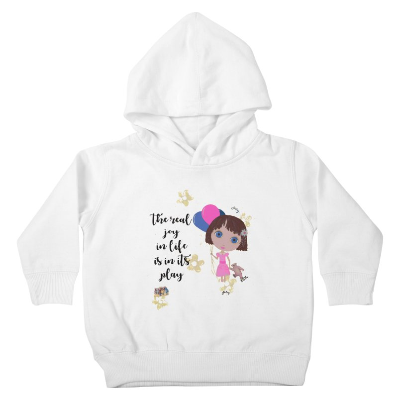 The Real Joy In Life Kids Toddler Pullover Hoody by LittleMissTyne's Artist Shop