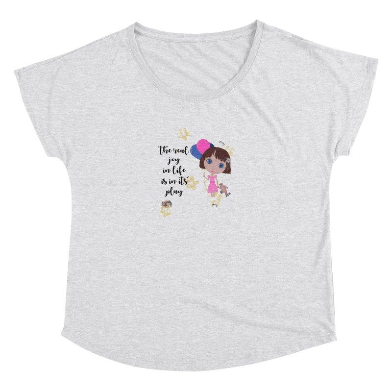 The Real Joy In Life Women's Dolman Scoop Neck by LittleMissTyne's Artist Shop