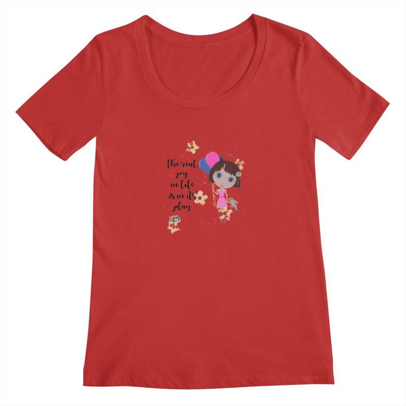 The Real Joy In Life Women's Regular Scoop Neck by LittleMissTyne's Artist Shop