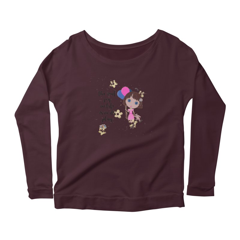 The Real Joy In Life Women's Scoop Neck Longsleeve T-Shirt by LittleMissTyne's Artist Shop