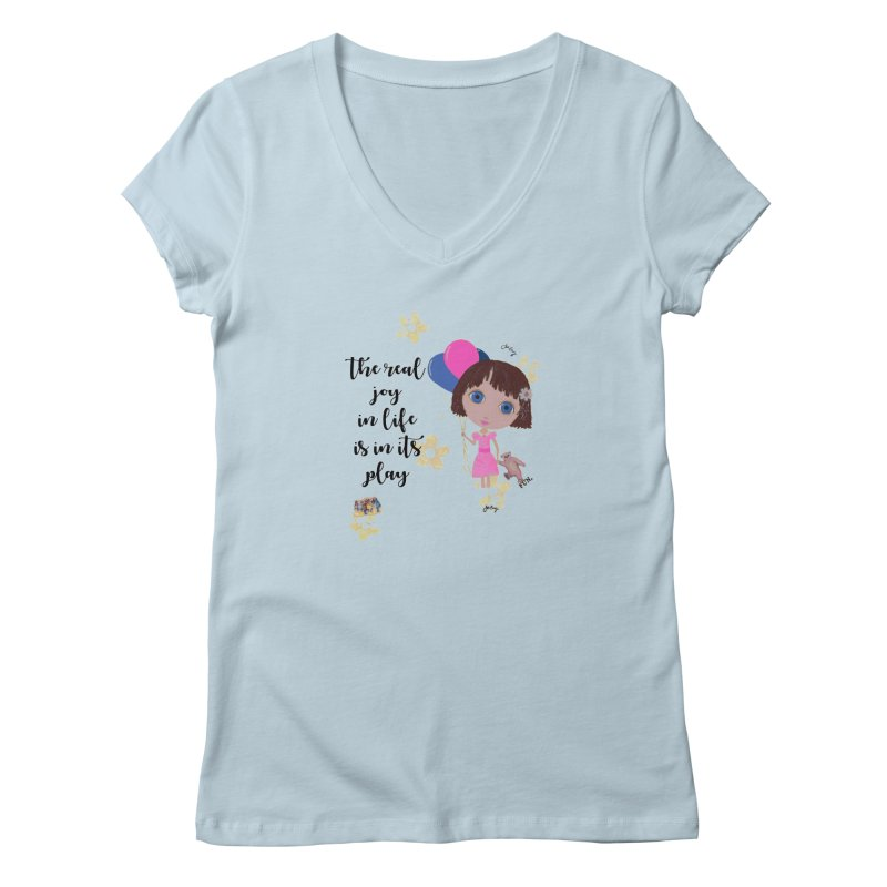The Real Joy In Life Women's Regular V-Neck by LittleMissTyne's Artist Shop