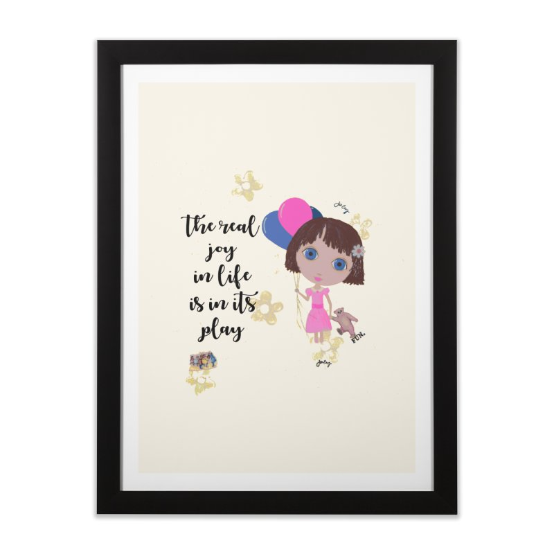 The Real Joy In Life Home Framed Fine Art Print by LittleMissTyne's Artist Shop