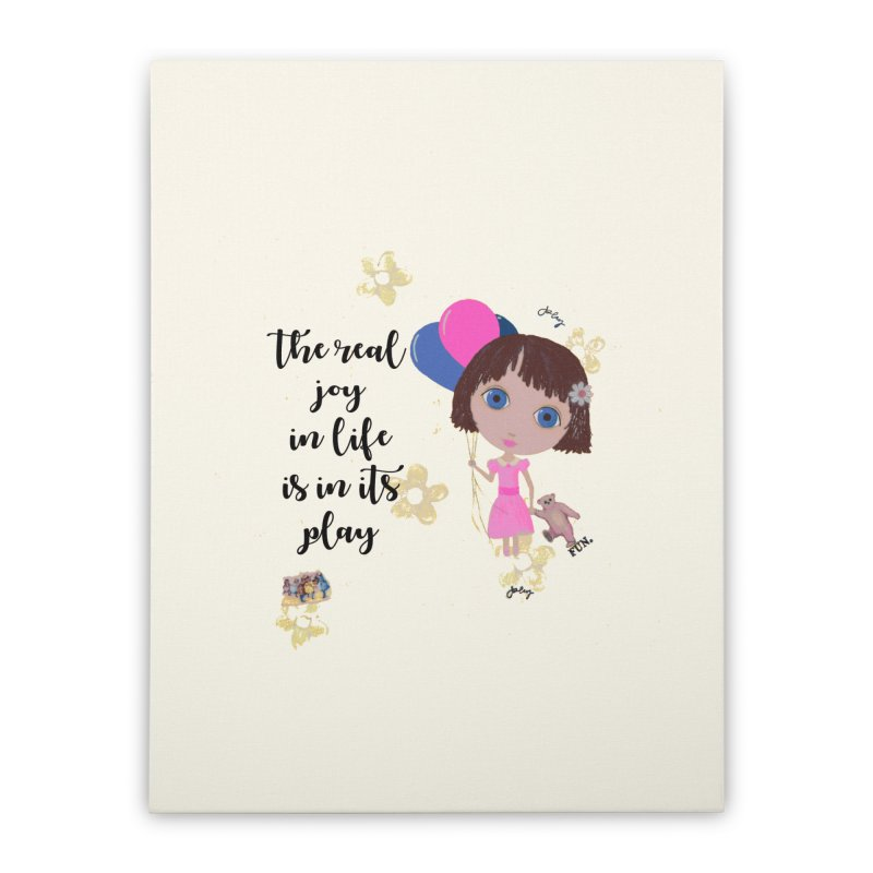 The Real Joy In Life Home Stretched Canvas by LittleMissTyne's Artist Shop