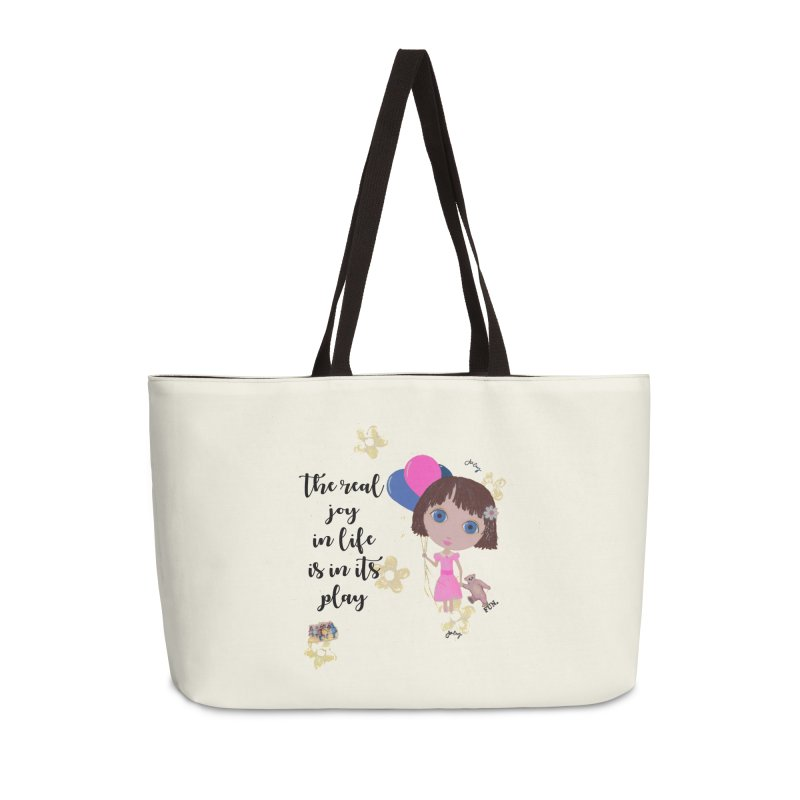 The Real Joy In Life Accessories Weekender Bag Bag by LittleMissTyne's Artist Shop