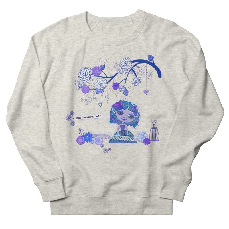 You Are Beautiful Women's French Terry Sweatshirt by LittleMissTyne's Artist Shop
