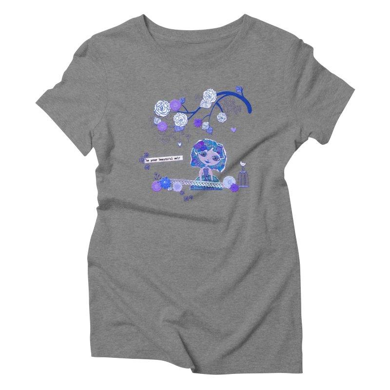 You Are Beautiful Women's Triblend T-Shirt by LittleMissTyne's Artist Shop
