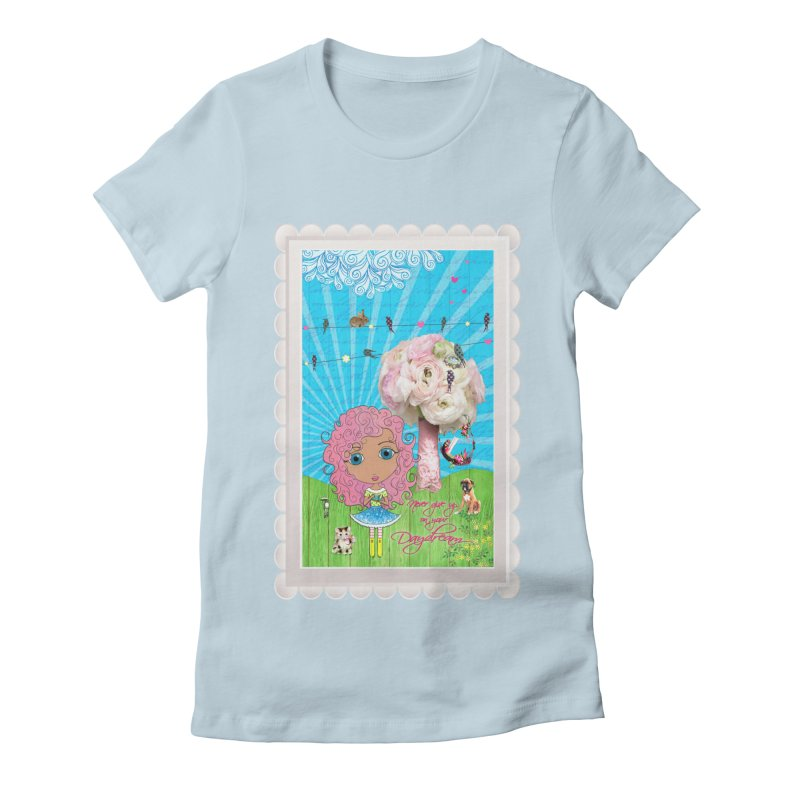 Daydreams Really Do Come True - Light Haired Version Women's Fitted T-Shirt by LittleMissTyne's Artist Shop
