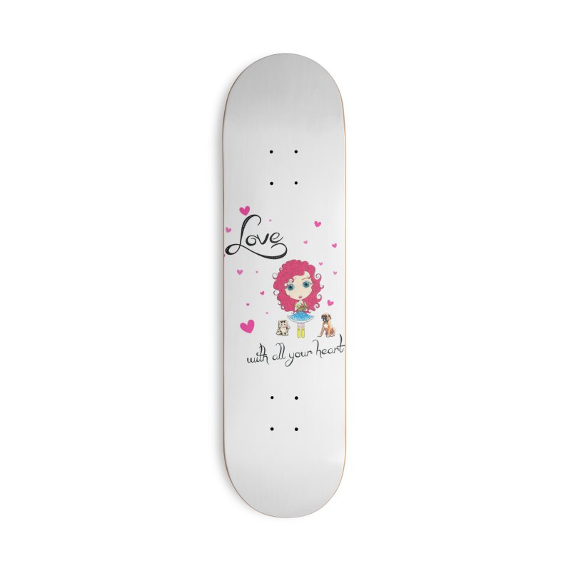 Love With All Your Heart Accessories Skateboard by Little Miss Tyne's Artist Shop