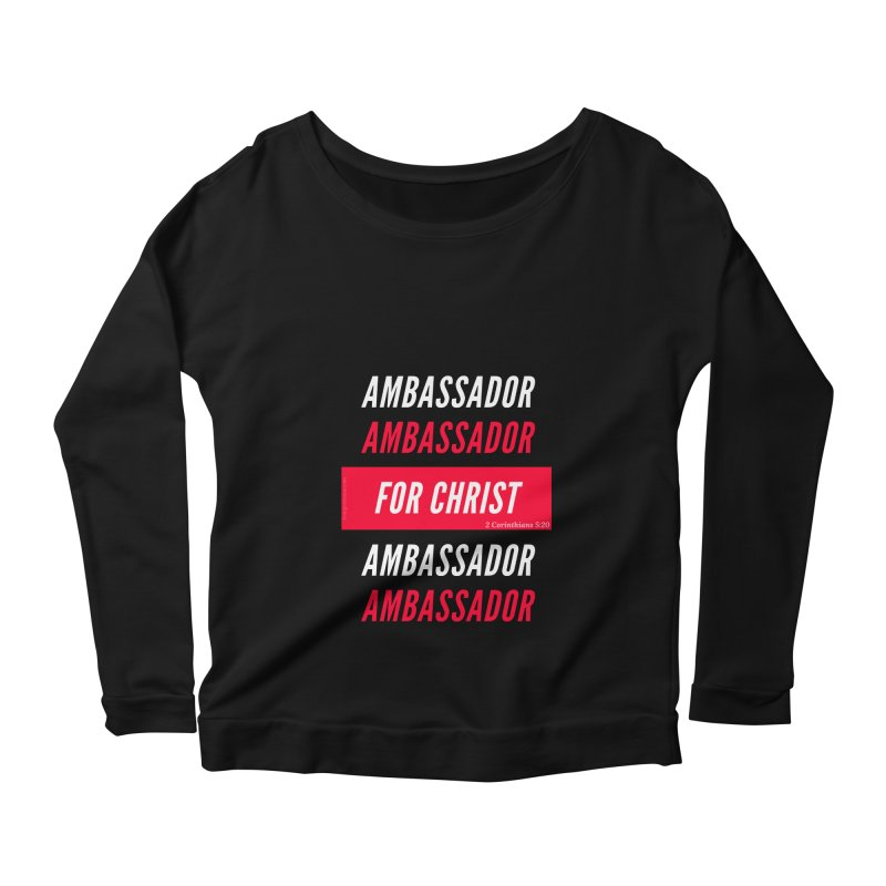 Ambassador For Christ White Letter Women's Scoop Neck Longsleeve T-Shirt by Living Virtuous Boutique