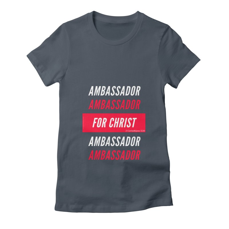 Ambassador For Christ White Letter Women's T-Shirt by Living Virtuous Boutique