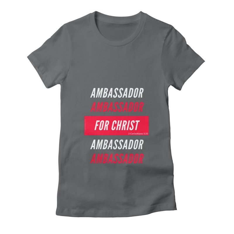 Ambassador For Christ White Letter Women's T-Shirt by Living Virtuous Boutique