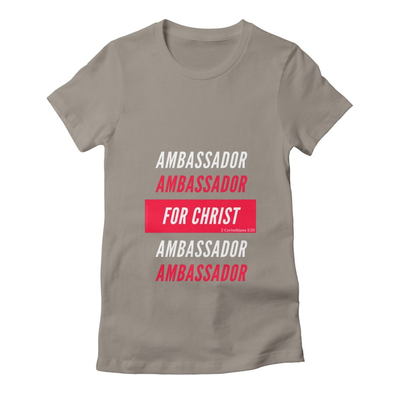 Ambassador For Christ White Letter Women's Fitted T-Shirt by Living Virtuous Boutique