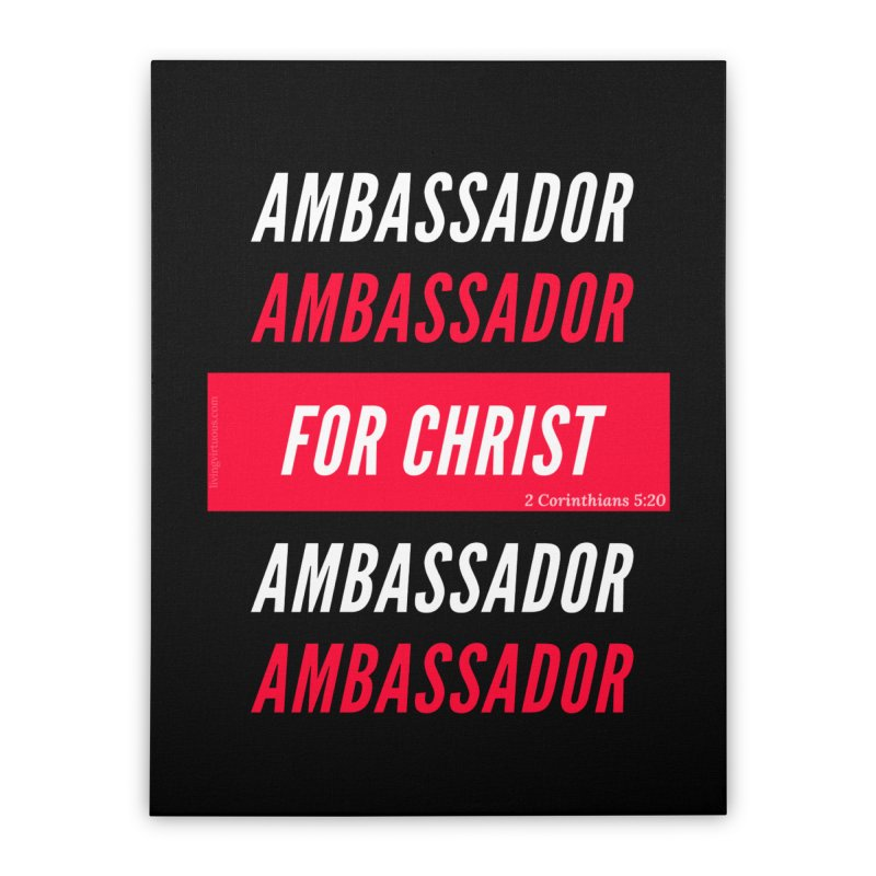 Ambassador For Christ White Letter Home Stretched Canvas by Living Virtuous Boutique