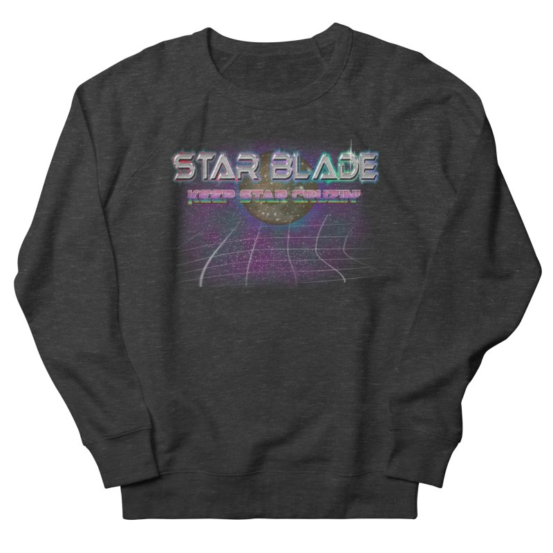 Star Blade Keep Star Cruzin' in Women's Sweatshirt Smoke by LlamapajamaTs's Artist Shop