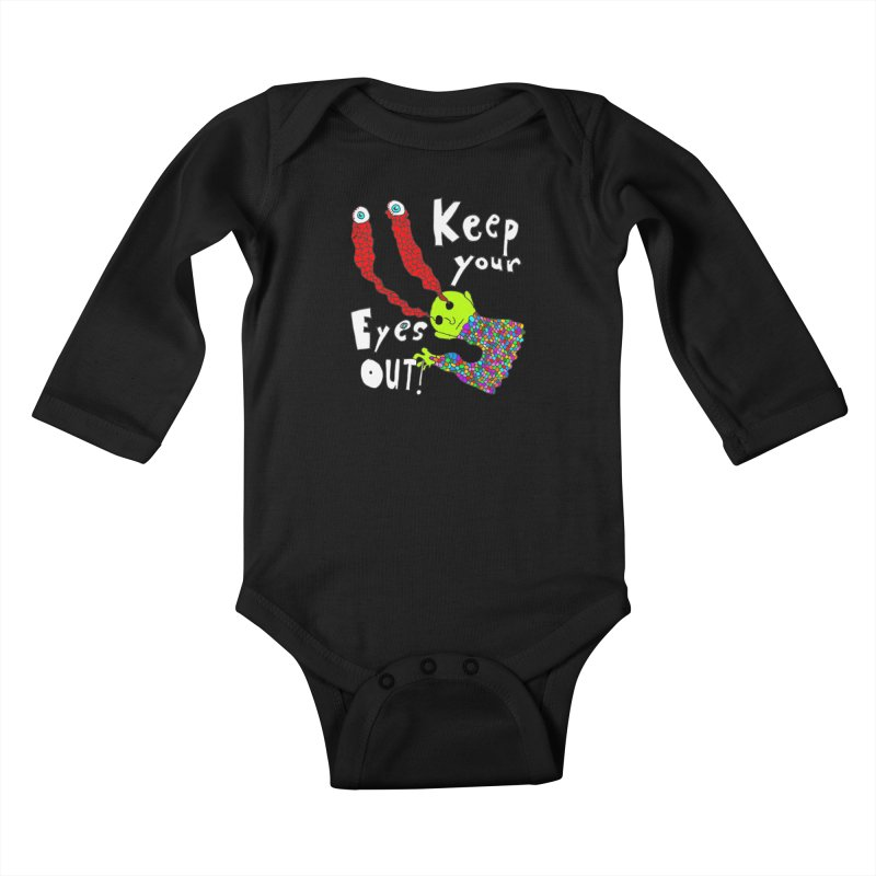 Keep Your Eyes Out! Kids Baby Longsleeve Bodysuit by LlamapajamaTs's Artist Shop